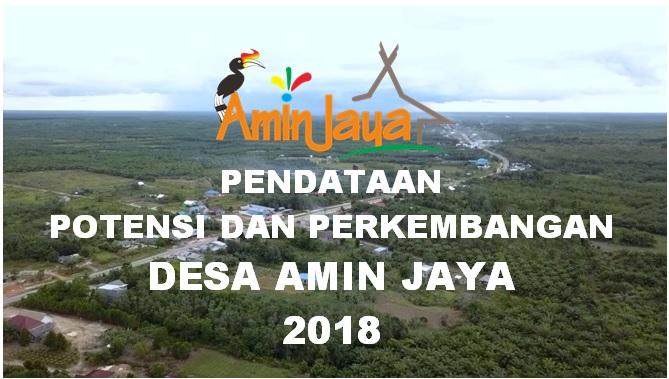 PENDATAAN POTENSI DAN PERKEBANGAN DESA AMIN JAYA TAHUN 2018